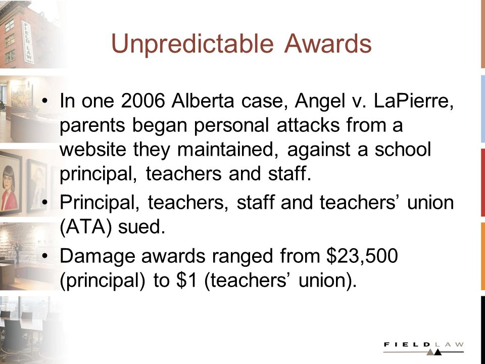 Unpredictable Awards In one 2006 Alberta case, Angel v.