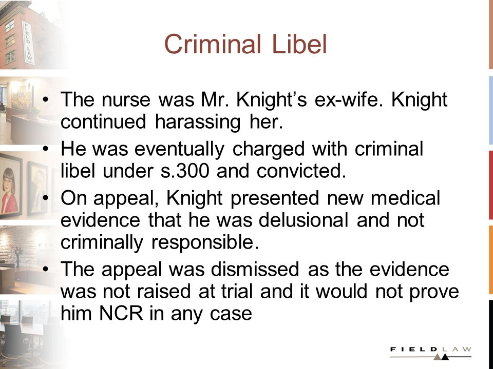 Criminal Libel The nurse was Mr. Knight's ex-wife.