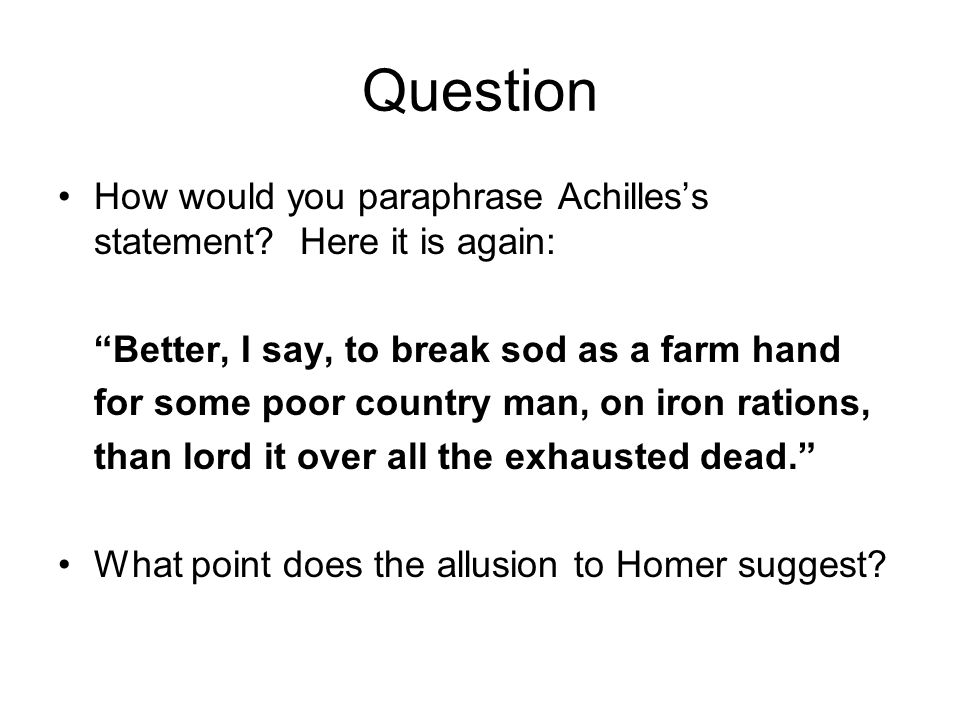 Question How would you paraphrase Achilles's statement.