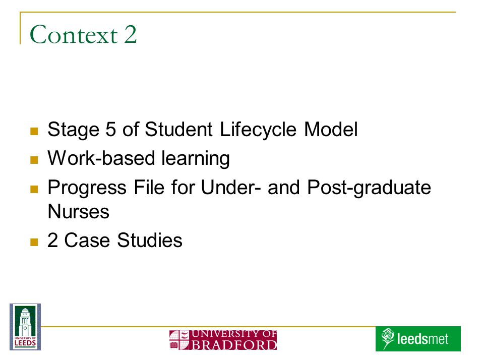 Context 2 Stage 5 of Student Lifecycle Model Work-based learning Progress File for Under- and Post-graduate Nurses 2 Case Studies