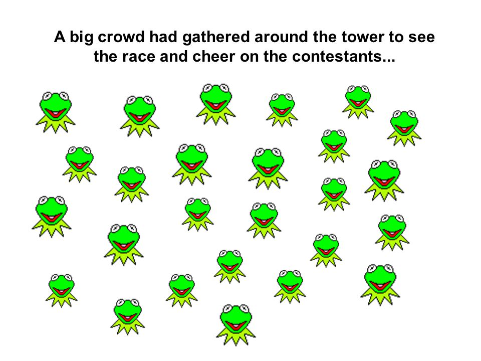 A big crowd had gathered around the tower to see the race and cheer on the contestants...