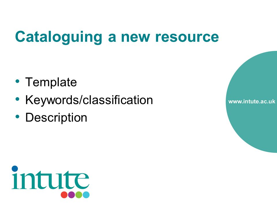 Cataloguing a new resource Template Keywords/classification Description
