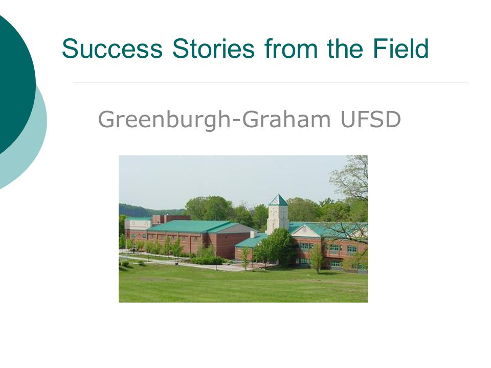 Success Stories from the Field Greenburgh-Graham UFSD