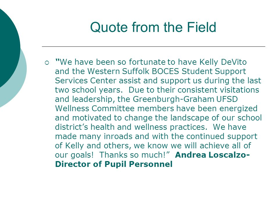 """Quote from the Field  """"We have been so fortunate to have Kelly DeVito and the Western Suffolk BOCES Student Support Services Center assist and suppor"""