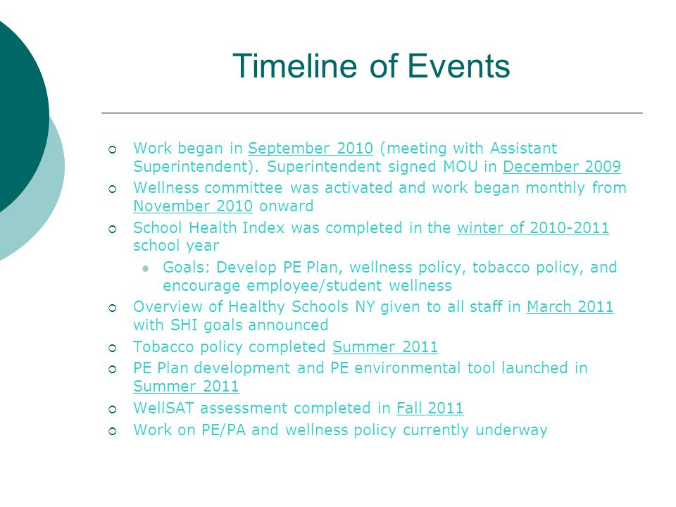 Timeline of Events  Work began in September 2010 (meeting with Assistant Superintendent). Superintendent signed MOU in December 2009  Wellness commi