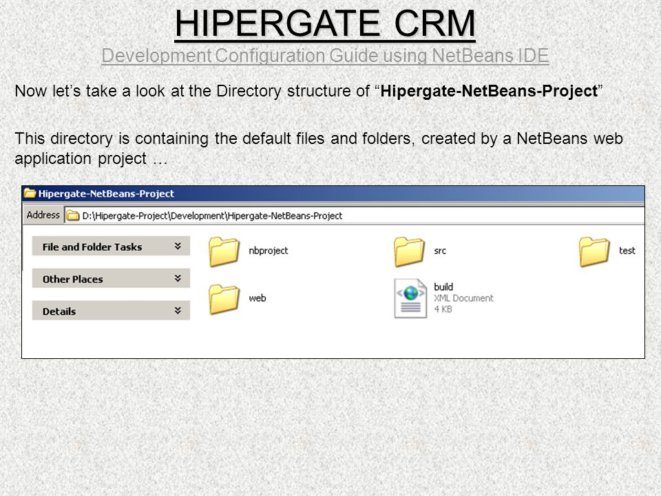 "Now let's take a look at the Directory structure of ""Hipergate-NetBeans-Project"" This directory is containing the default files and folders, created b"