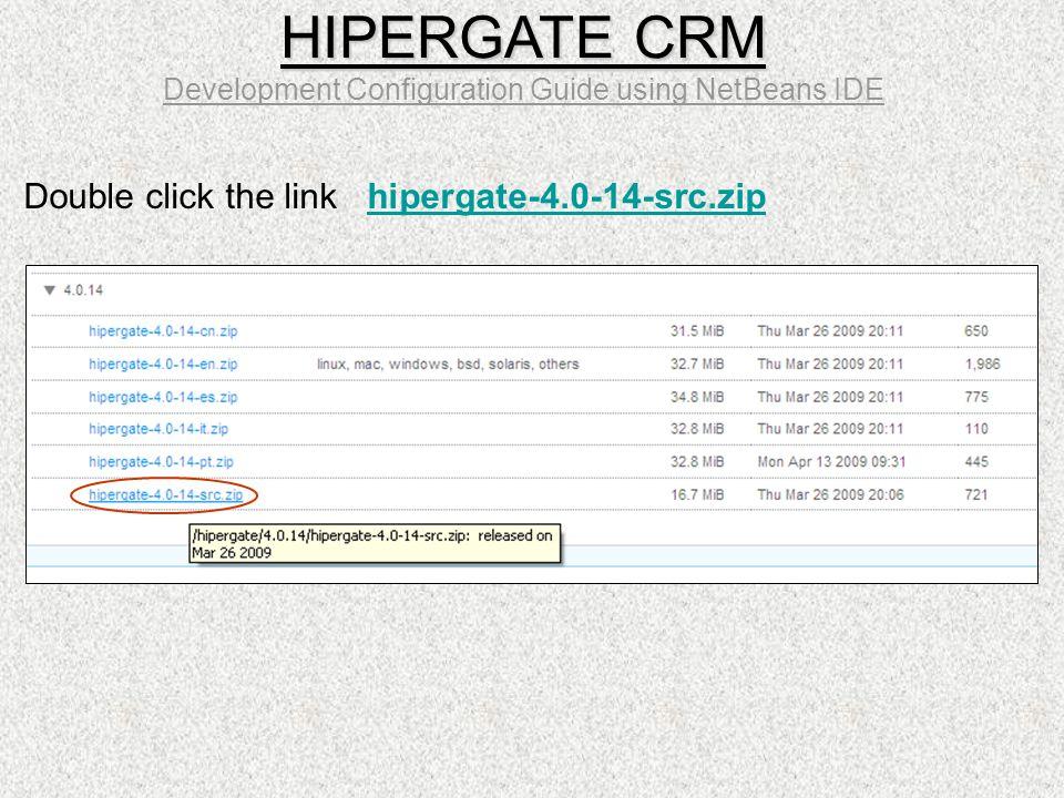 Double click the link hipergate-4.0-14-src.ziphipergate-4.0-14-src.zip