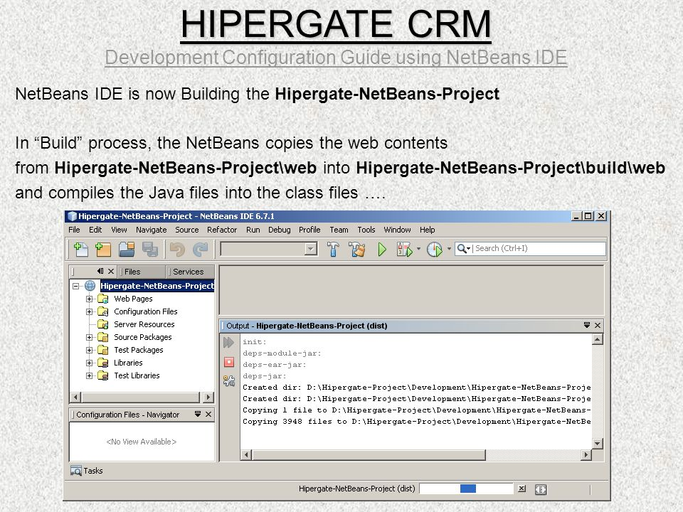 "NetBeans IDE is now Building the Hipergate-NetBeans-Project In ""Build"" process, the NetBeans copies the web contents from Hipergate-NetBeans-Project\w"