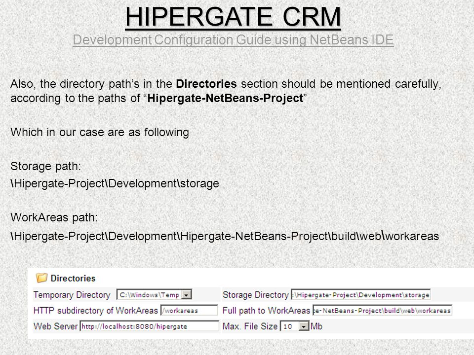 "Also, the directory path's in the Directories section should be mentioned carefully, according to the paths of ""Hipergate-NetBeans-Project"" Which in o"