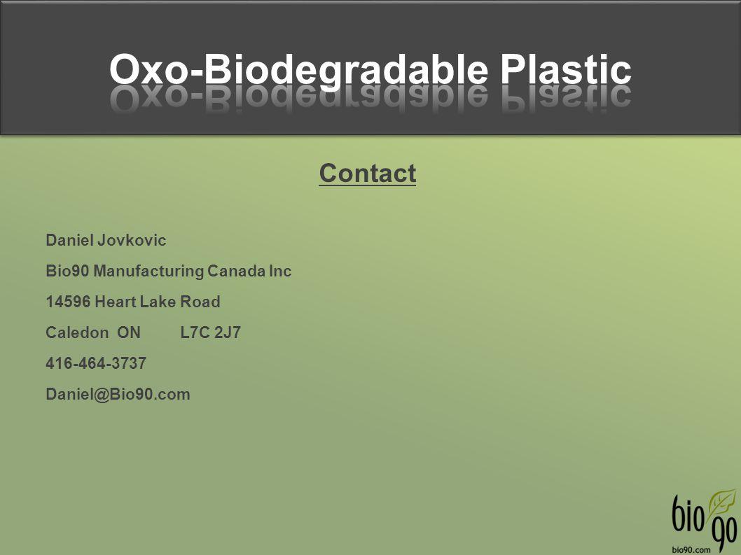 Contact Daniel Jovkovic Bio90 Manufacturing Canada Inc 14596 Heart Lake Road Caledon ONL7C 2J7 416-464-3737 Daniel@Bio90.com