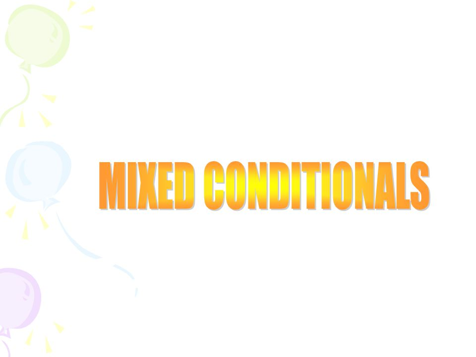 CONTENTS: CONTENTS: MIXED CONDITIONALS