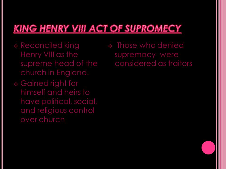  Reconciled king Henry VIII as the supreme head of the church in England.