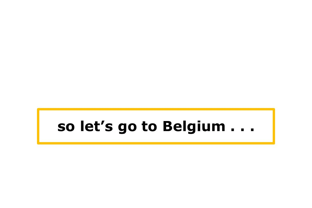 so let's go to Belgium...