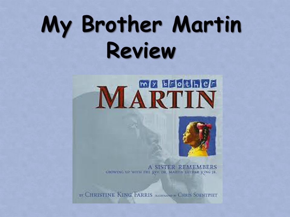 What genre is My Brother Martin? My Brother Martin is a biography.