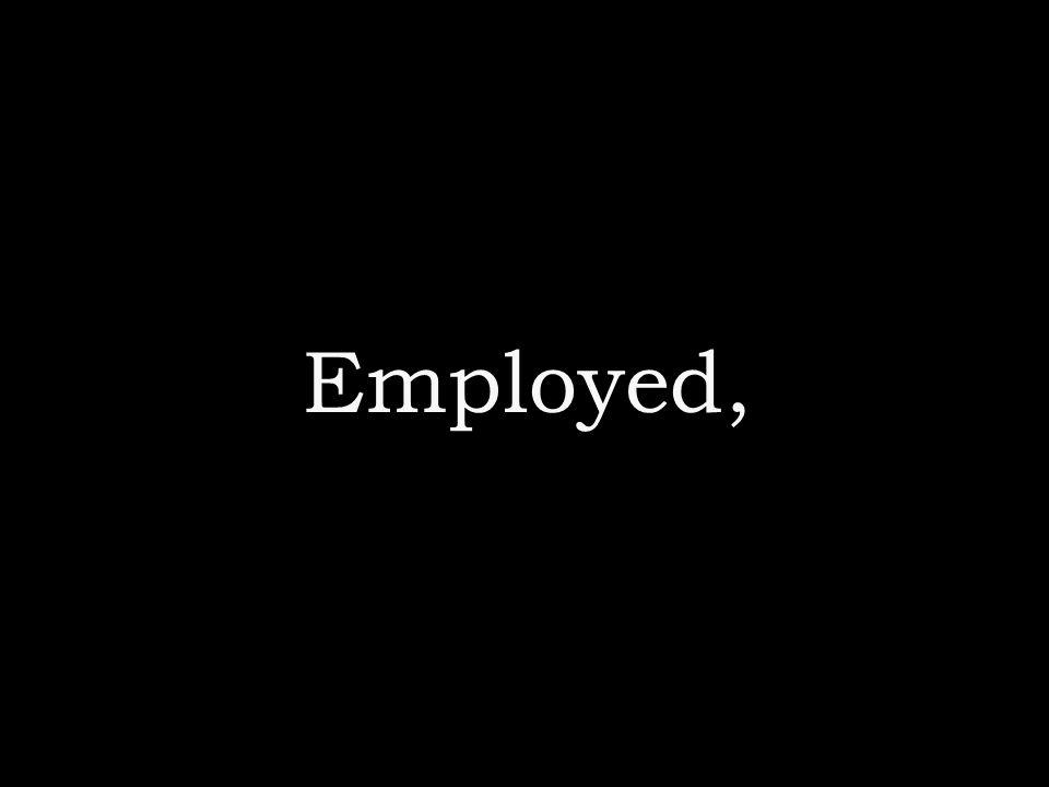 Employed,