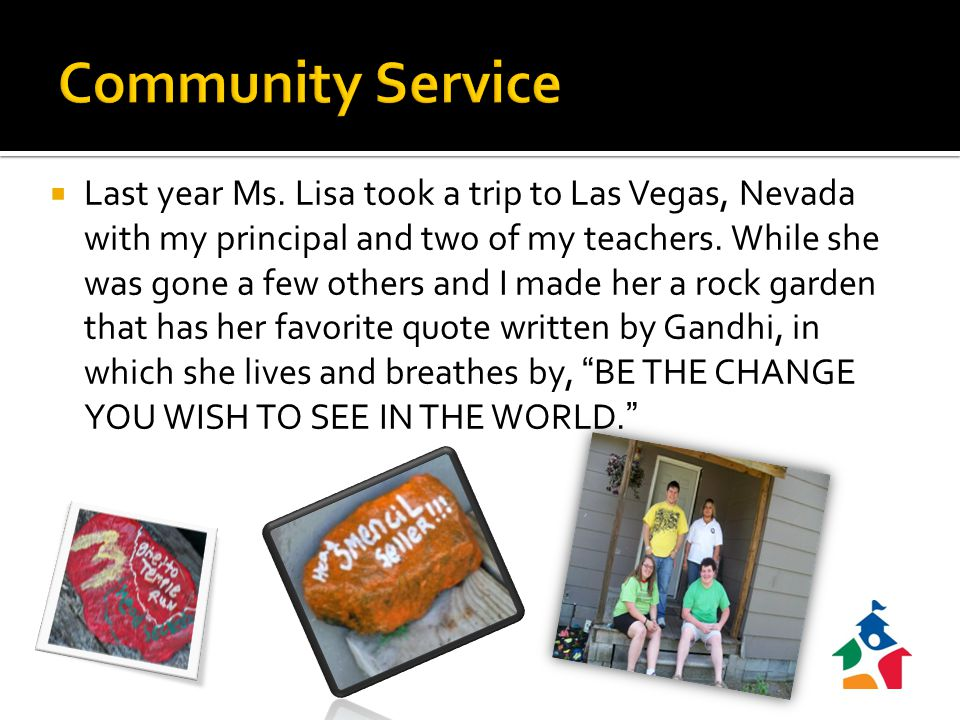  Last year Ms. Lisa took a trip to Las Vegas, Nevada with my principal and two of my teachers.