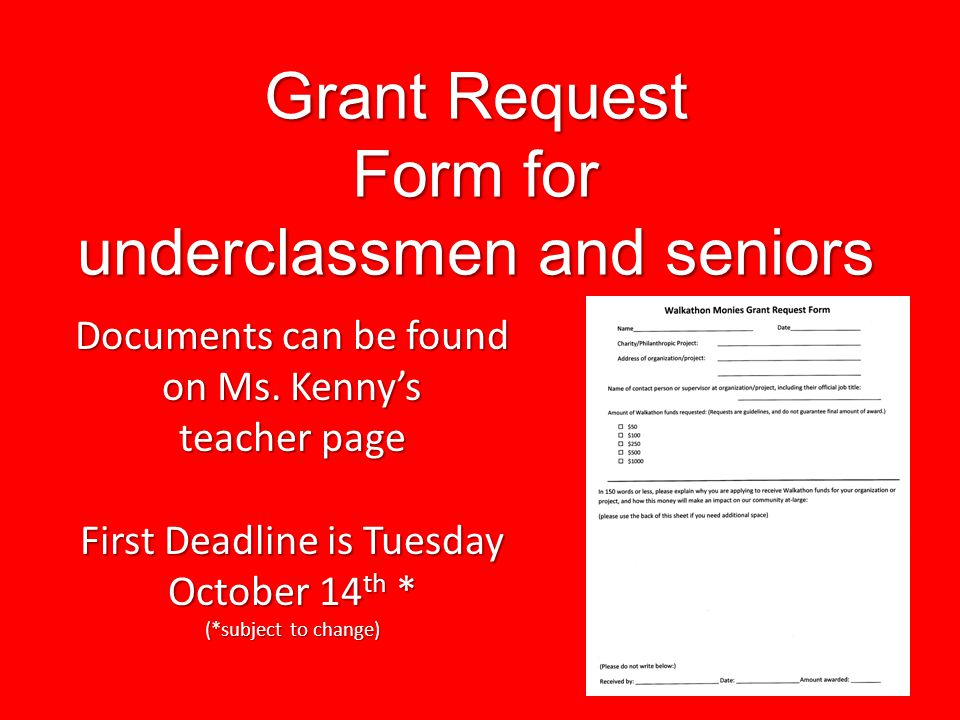Grant Request Form for underclassmen and seniors Documents can be found on Ms.