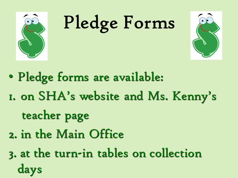 Pledge Forms Pledge forms are available: Pledge forms are available: 1.