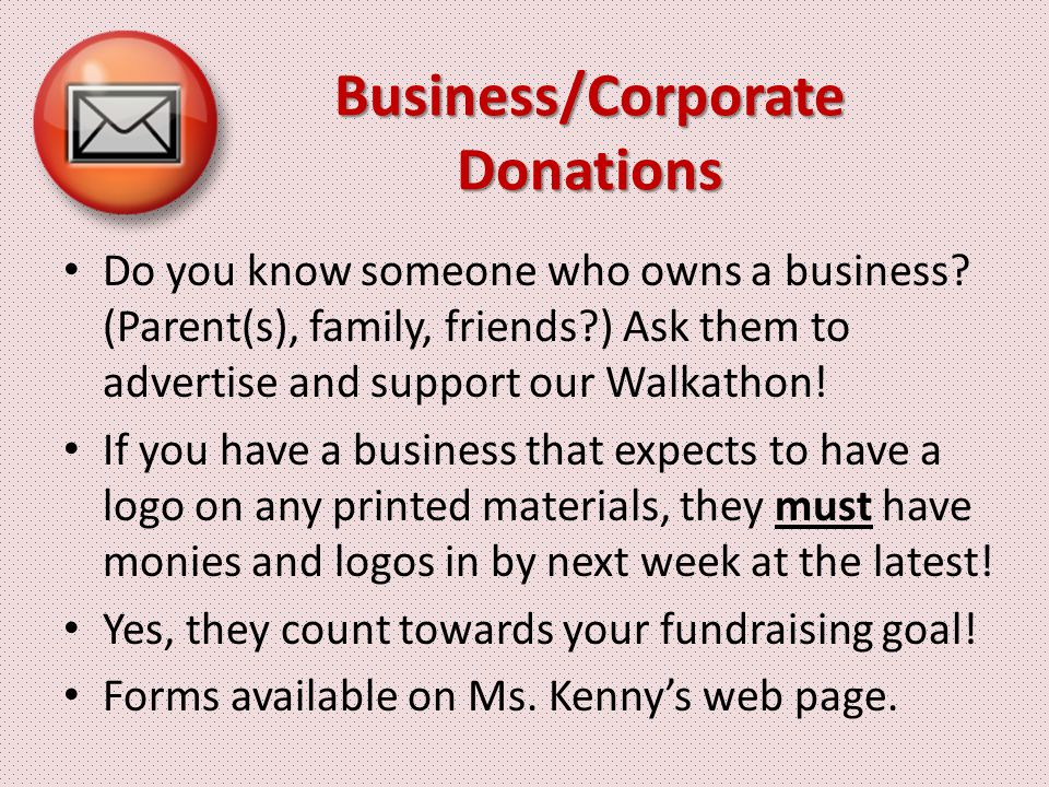Business/Corporate Donations Do you know someone who owns a business.