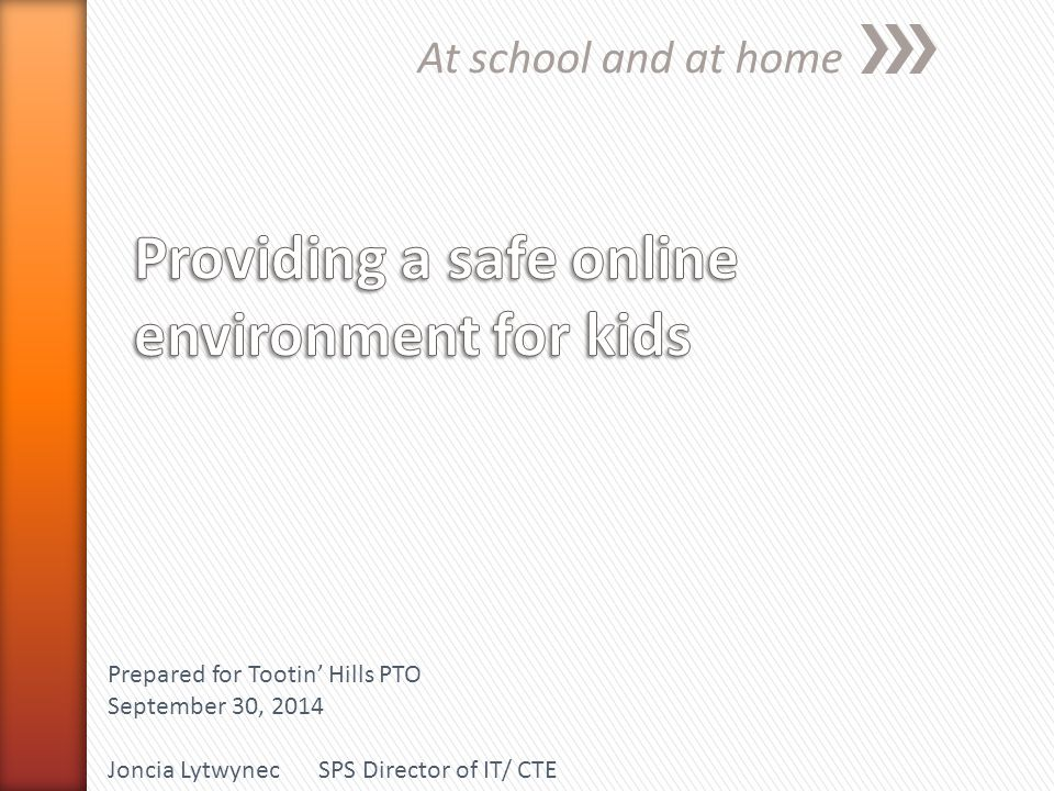 At school and at home Prepared for Tootin' Hills PTO September 30, 2014 Joncia LytwynecSPS Director of IT/ CTE