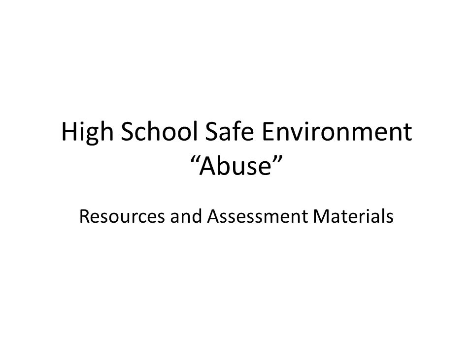 High School Safe Environment Abuse Resources and Assessment Materials