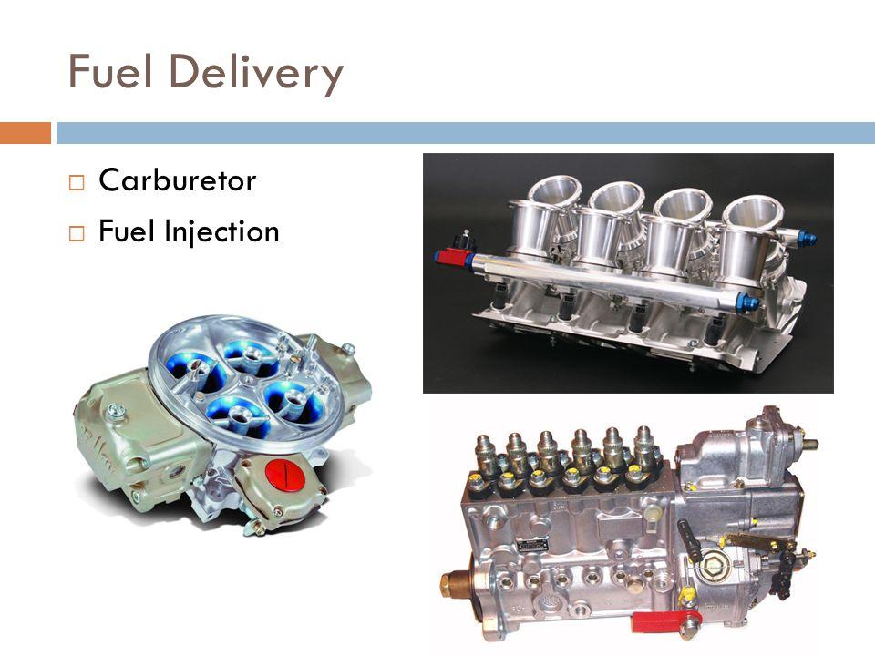 Fuel Delivery  Carburetor  Fuel Injection