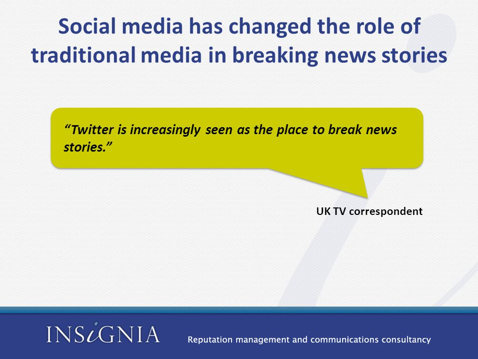 UK TV correspondent Twitter is increasingly seen as the place to break news stories.