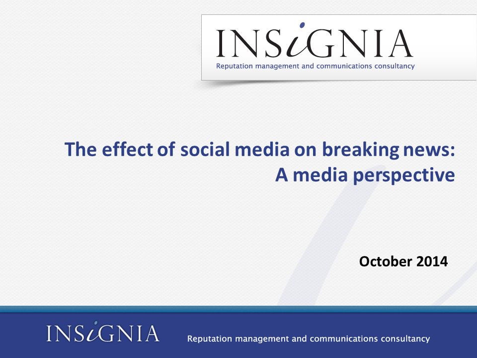 The effect of social media on breaking news: A media perspective October 2014