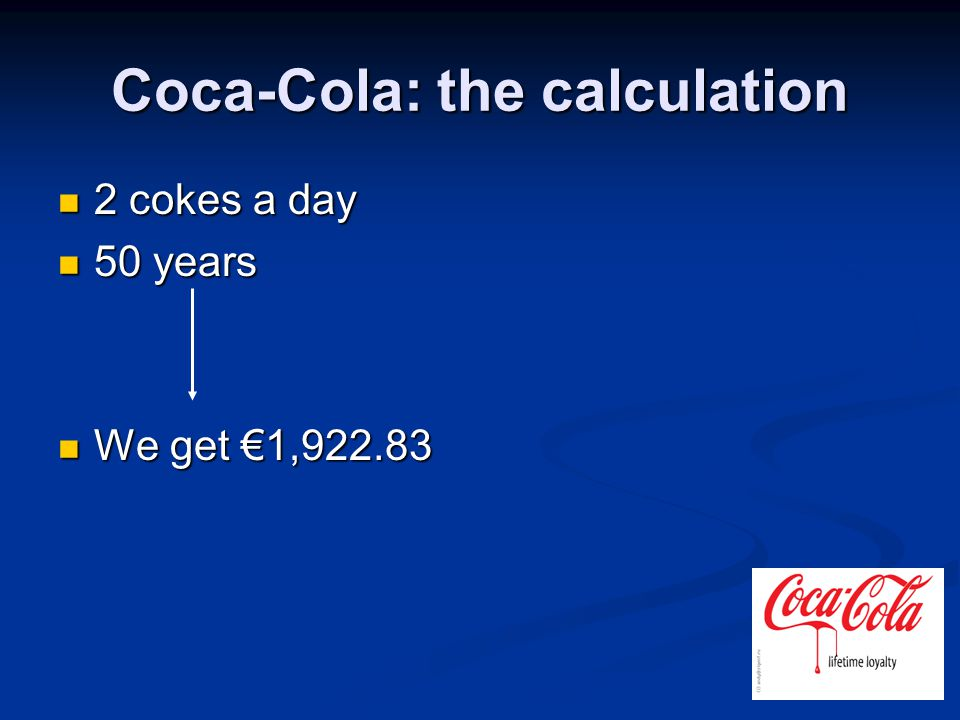 Coca-Cola : strategy BeforeNow Unit sales Percentage of your daily fluid intake Market penetration