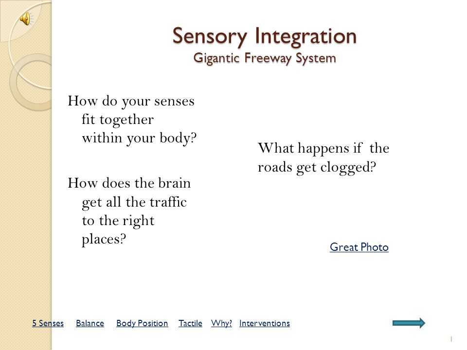 So, again, how does Sensory Integration get messed up.