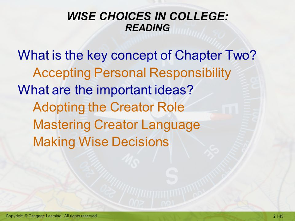 2   49 Copyright © Cengage Learning. All rights reserved. WISE CHOICES IN COLLEGE: READING What is the key concept of Chapter Two? Accepting Personal
