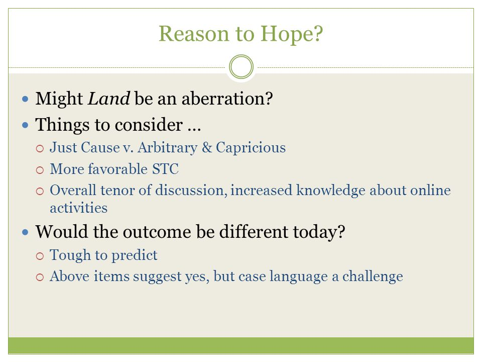Reason to Hope. Might Land be an aberration. Things to consider …  Just Cause v.