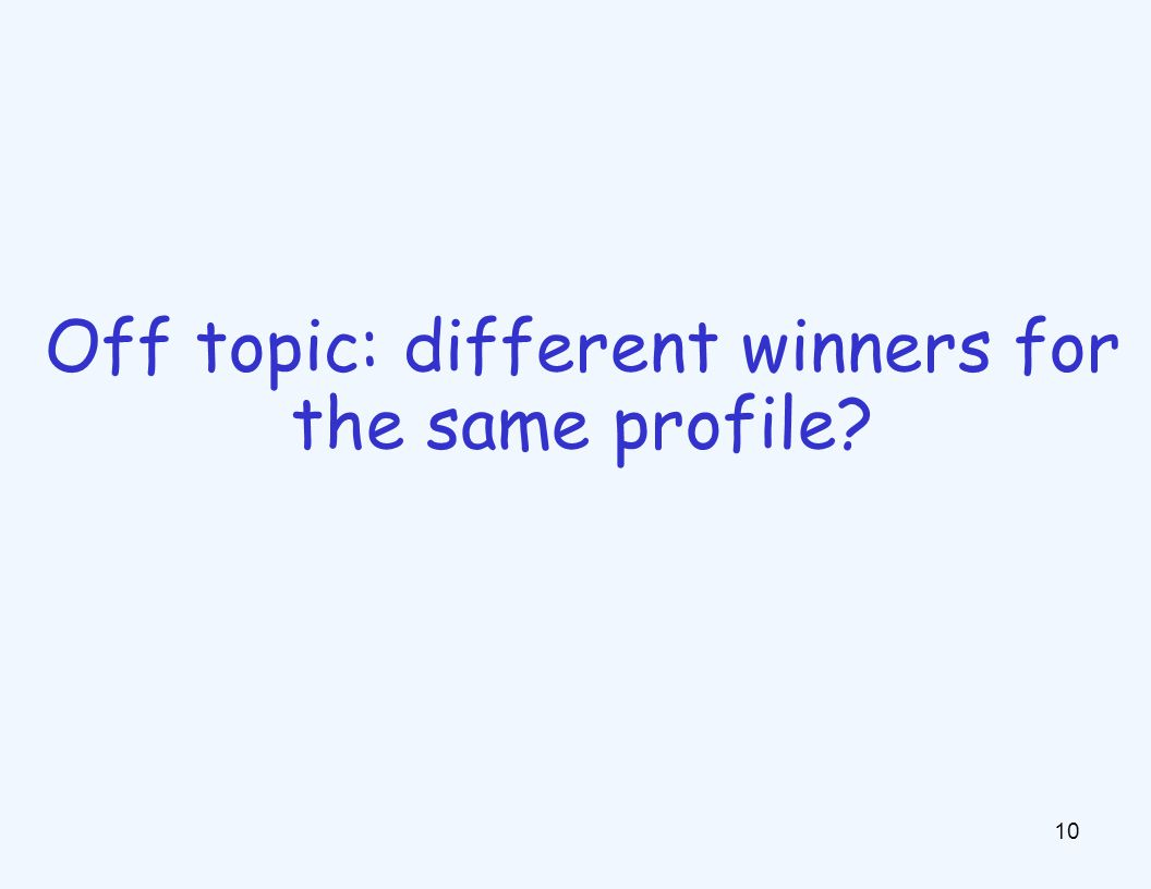 10 Off topic: different winners for the same profile?