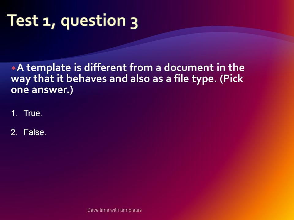  A template is different from a document in the way that it behaves and also as a file type.