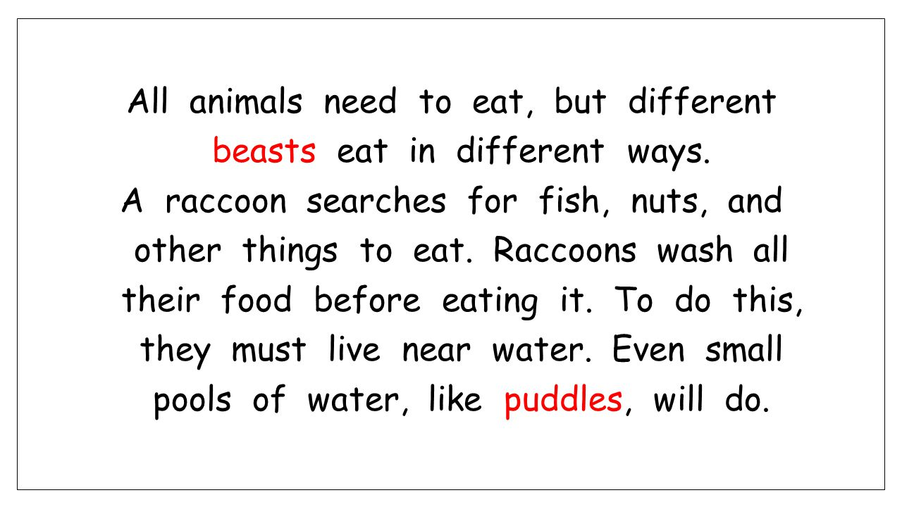 All animals need to eat, but different beasts eat in different ways.