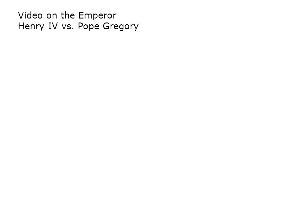 Video on the Emperor Henry IV vs. Pope Gregory