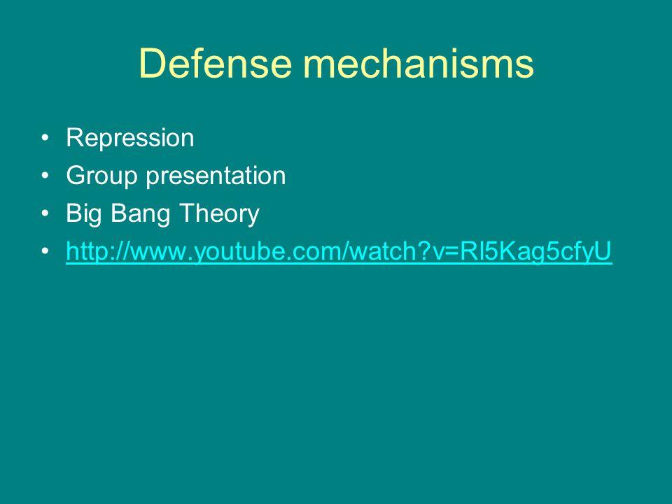 Defense mechanisms Repression Group presentation Big Bang Theory http://www.youtube.com/watch?v=Rl5Kag5cfyU