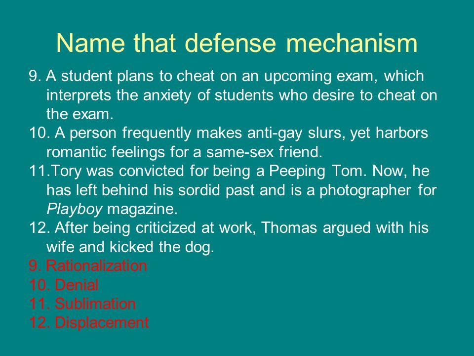 Name that defense mechanism 9.