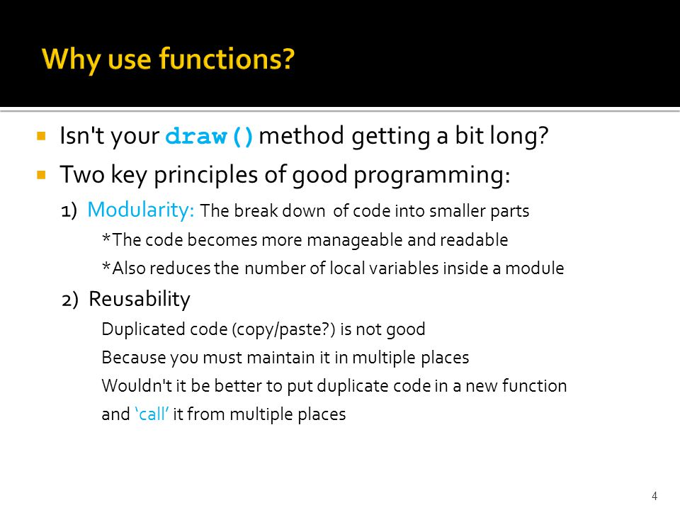  Isn't your draw() method getting a bit long?  Two key principles of good programming: 1) Modularity: The break down of code into smaller parts *The