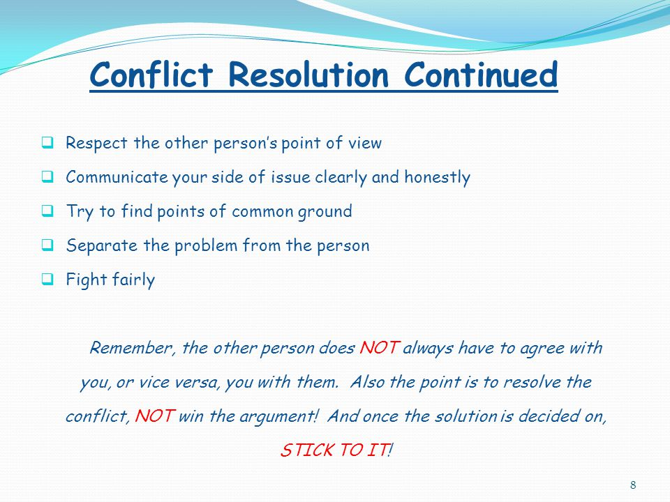 Conflict Resolution 7 A very important part of conflict resolution is LISTENING.