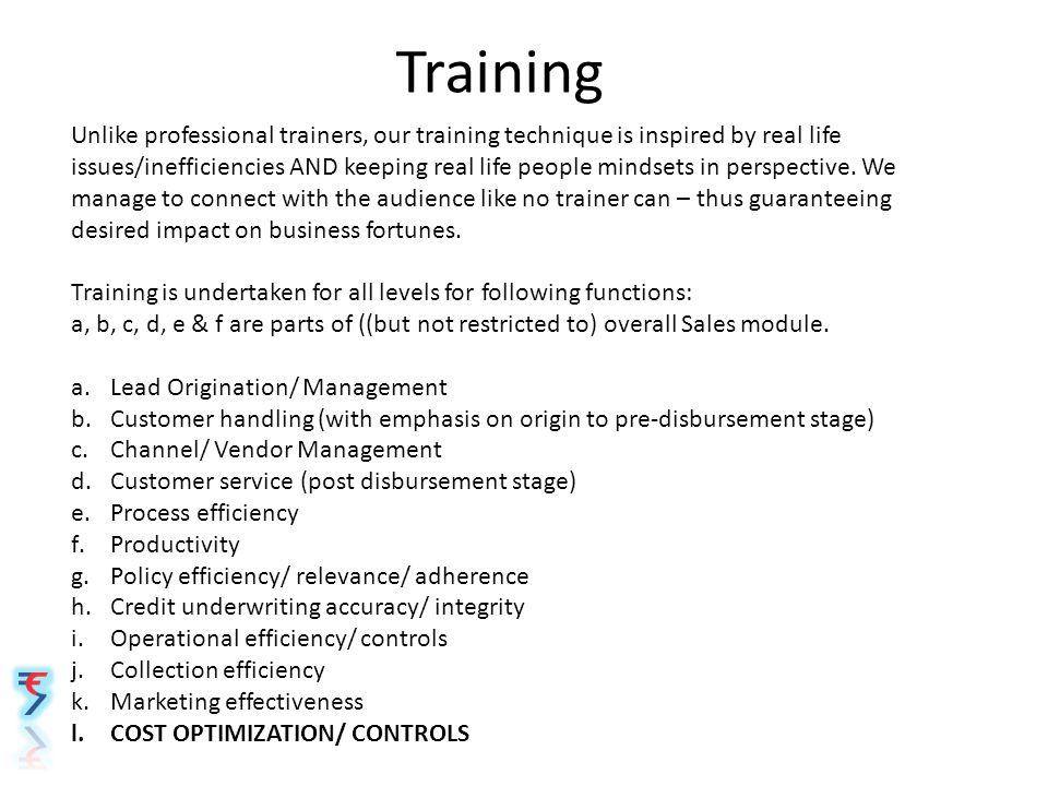 Training Unlike professional trainers, our training technique is inspired by real life issues/inefficiencies AND keeping real life people mindsets in