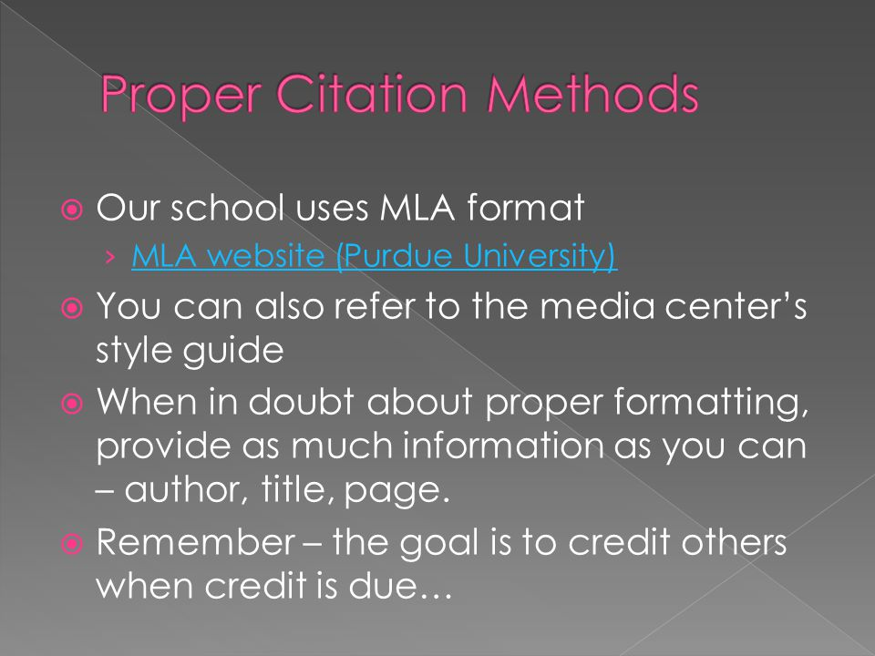  Our school uses MLA format › MLA website (Purdue University) MLA website (Purdue University)  You can also refer to the media center's style guide