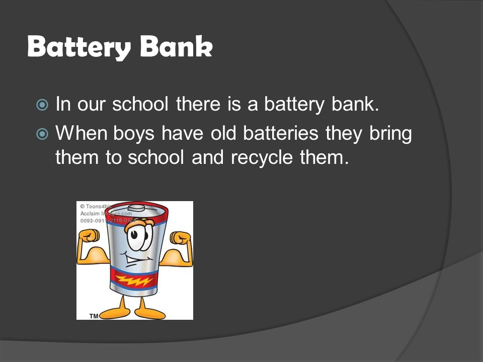 Battery Bank  In our school there is a battery bank.