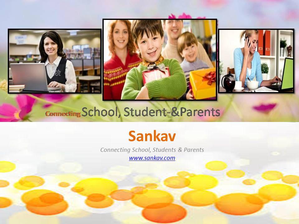 Sankav Connecting School, Students & Parents www.sankav.com www.sankav.com