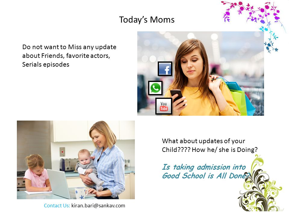 Today's Moms Do not want to Miss any update about Friends, favorite actors, Serials episodes What about updates of your Child .