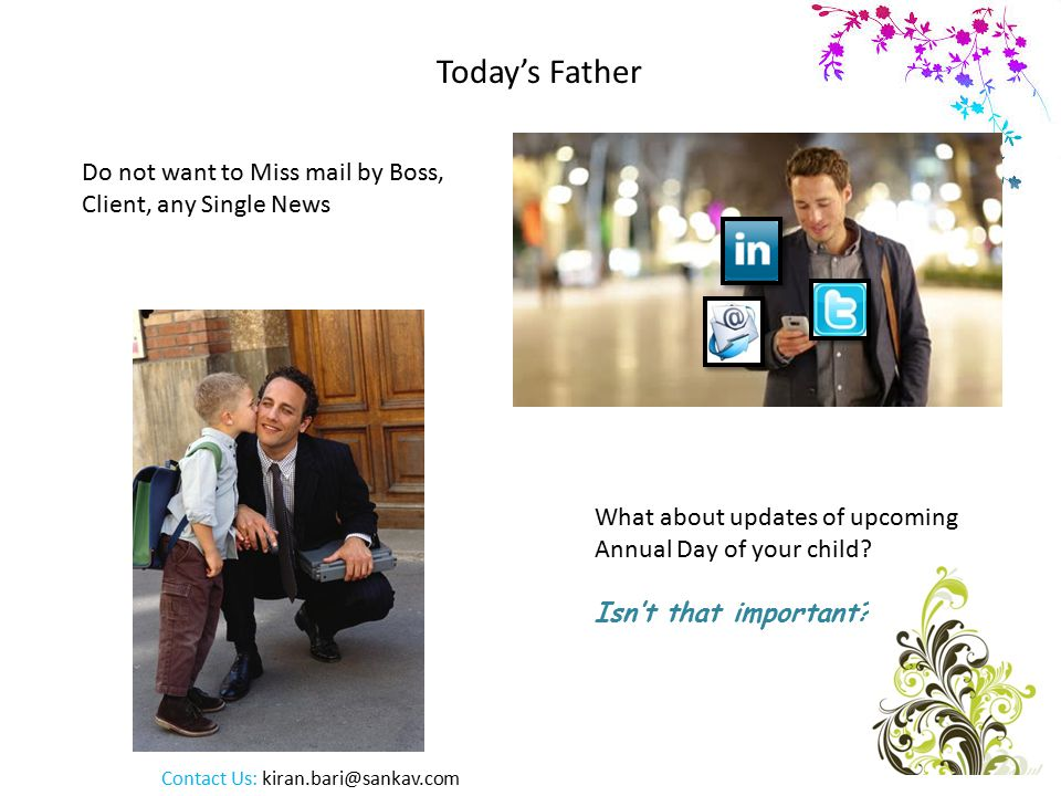Today's Father Do not want to Miss mail by Boss, Client, any Single News What about updates of upcoming Annual Day of your child.