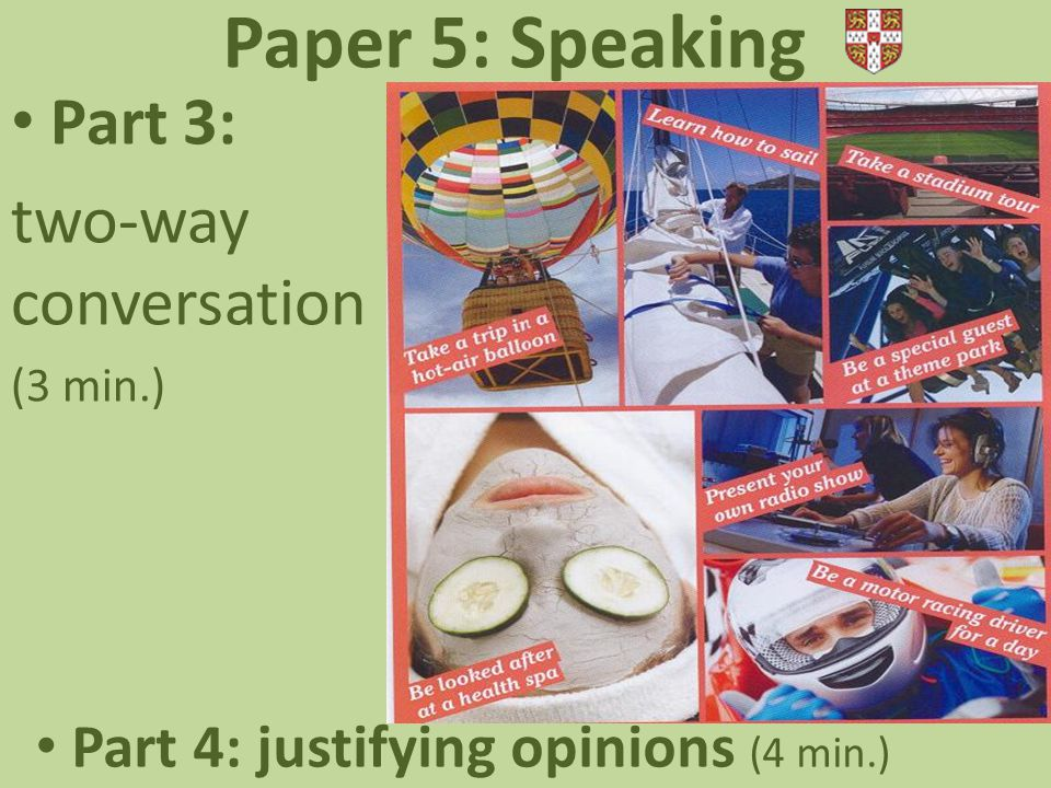 Paper 5: Speaking Part 2: photo description expressing opinions (4 min.) Candidate B