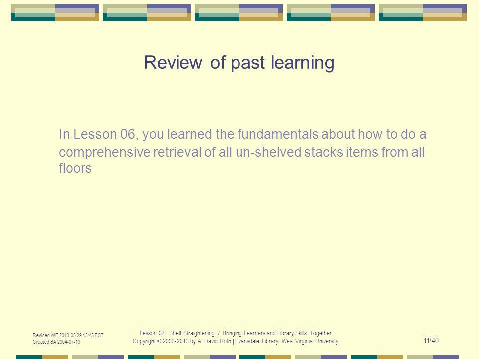 Revised WE 2013-05-29 13:45 EST Created SA 2004-07-10 Lesson 07.