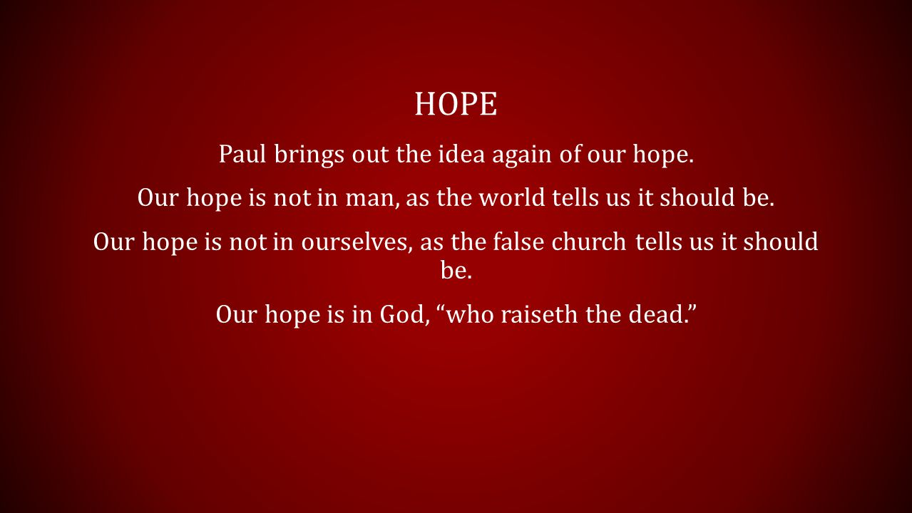 HOPE Paul brings out the idea again of our hope.