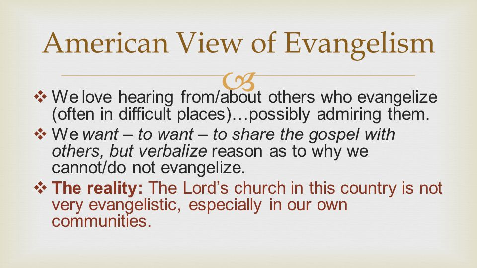   We love hearing from/about others who evangelize (often in difficult places)…possibly admiring them.